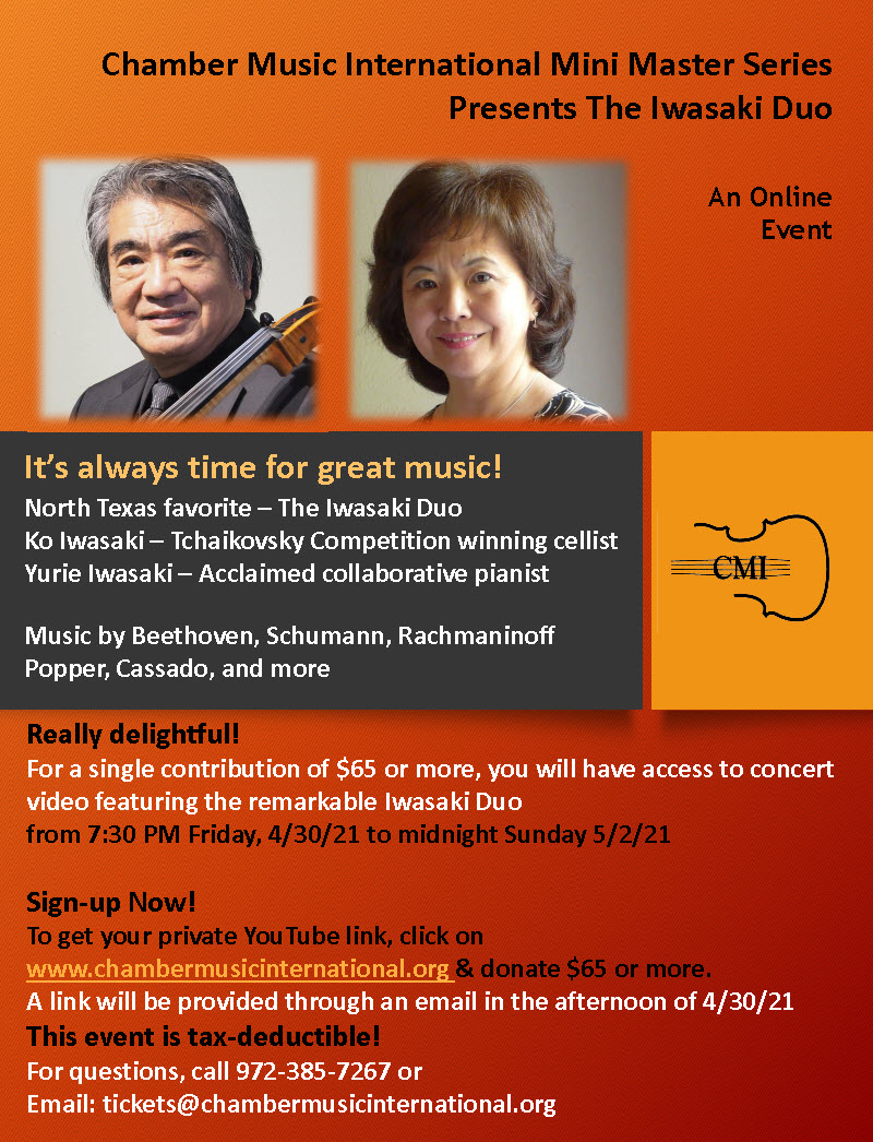 CMI Presents The Iwasaki Duo Virtual Special Event!  To purchase tickets and receive a link to the virtual event, please click on the links below or call 972-385-7267
